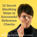 12 Secret Sleuthing Steps To Successful Reference Checks