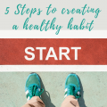 5 Steps To Creating A Healthy Habit