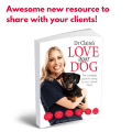 Awesome New Resource To Share With Your Clients Dr Claires Love Your Dog