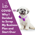 Covid 19 Why I Decided To Scrap My Business Plan And Start Over V2