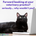 Forward Booking At Your Veterinary Practice Seriously Why Wouldnt You