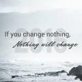 If You Change Nothingnothing Will Change