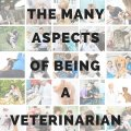 The Many Aspects Of Being A Veterinarian