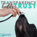 Transparency Builds Trust In Your Veterinary Practice 2020